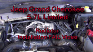 2006 jeep grand radiator 2005 jeep grand radiator replacement fail