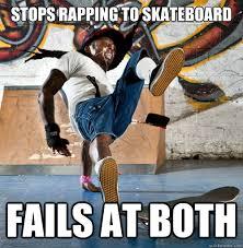 Funny Skateboard Memes - stops rapping to skateboard fails at both lil wayne fails