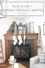 Decorating Around A Corner Fireplace How To Decorate A Corner Fireplace Mantel For The Holidays