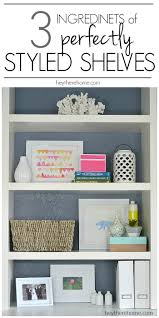 Things You Need For First Apartment 3 Ingredients To Perfectly Styled Shelves