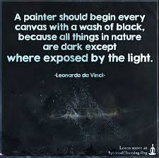 a painter a painter should begin every canvas with a wash of black because