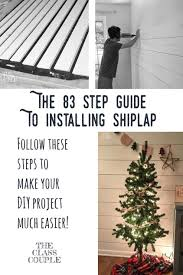 Installing Shiplap The 83 Step Guide To Installing Shiplap