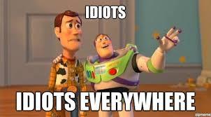Everywhere Meme - idiots are everywhere dani amsalem medium