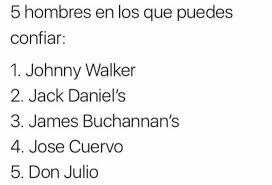 Jose Cuervo Meme - dopl3r com memes 5 hombres en los que puedes confiar 1 johnny
