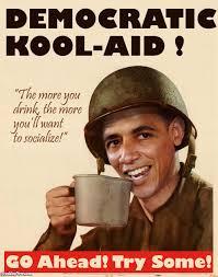 Koolaid Meme - barack obama in democratic kool aid poster pictures