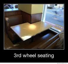 3rd Wheel Meme - 3rd wheel seating weknowmemes