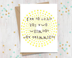 wedding congrats card two weirdos got married wedding congratulations card