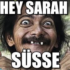 Sarah Memes - süße ha meme on memegen
