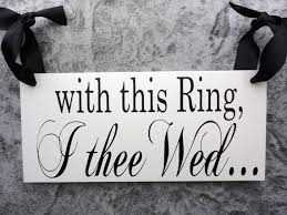 with this ring i thee wed items similar to wedding sign with this ring i thee wed with see