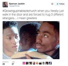 Black Church Memes - 23 things anyone who s been to a black church will immediately recognize