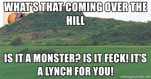 Over The Hill Meme - what s that coming over the hill is it a monster is it it s a