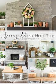 spring home decor spring home decor home tour grace in my space