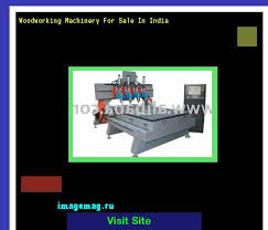 Used Woodworking Machinery In India by Woodworking Machinery For Sale In India 140957 The Best Image