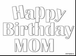 mom coloring pages good happy birthday mom coloring pages with happy birthday