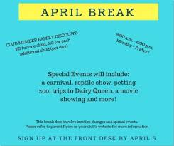 on break sign for desk april break sign up at the club boys girls club of lake shore