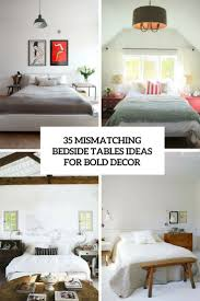 Bedside Table Ideas 35 Mismatching Bedside Tables Ideas For Bold Decor Digsdigs