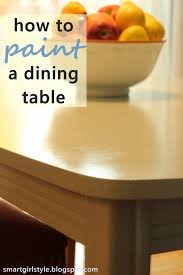 painting a dining room table smartgirlstyle how to paint a dining room table