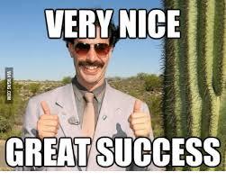 Success Meme - via 9gagcom borat great success meme on me me
