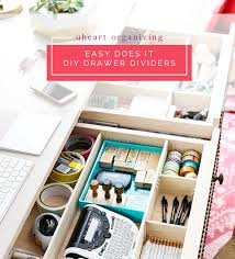 Organizing Desk Drawers Iheart Organizing Uheart Organizing Easy Does It Diy Drawer Dividers