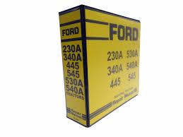 ford 230a 340a 445 530a 540a 545 tractor service manual repair