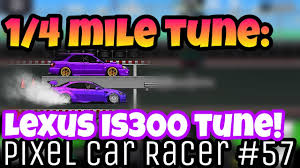 lexus derby contact pixel car racer best 1 4 mile tune for the new lexus is300 pcr