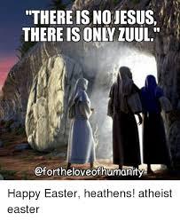 Jesus Easter Meme - 25 best memes about atheist easter atheist easter memes