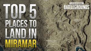 pubg miramar top 5 places to land in miramar desert map pubg youtube