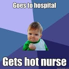 goes to hospital gets hot nurse success kid quickmeme