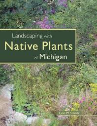 planting native species landscaping with native plants of michigan lynn m steiner