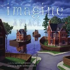 A Place Book Imagine A Place L Thomson Rob Gonsalves 9781416968023
