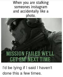 25 best memes about mission failed we ll get em next time