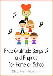 free gratitude songs and rhymes for home or school gratitude