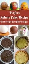 sphere cake recipe vanilla or chocolate sphere cake veena azmanov