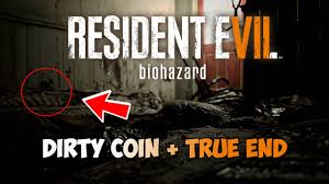 resident evil 7 beginning hour dirty coin guide true end