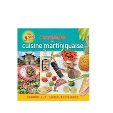 cuisine martiniquaise facile l essentiel de la cuisine martiniquaise economique facile