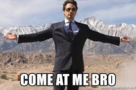 Come At Me Meme - come at me bro tony stark come at me meme generator