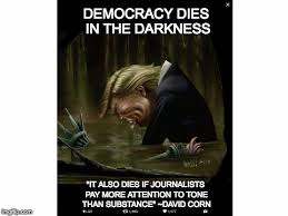 The Darkness Meme - democracy dies in the darkness cya imgflip