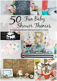 unique baby shower theme ideas 50 baby shower theme ideas