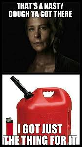 Walking Dead Carol Meme - not even lying every time i cough i think of carol and i m like