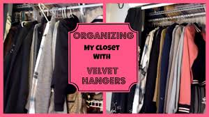 organizing my closet with velvet hangers huggable hangers youtube