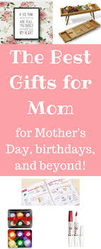 best gifts for mothers the best gifts for for s day birthdays and beyond