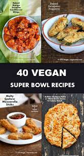 Vegan Halloween Appetizers 40 Vegan Super Bowl Recipes Party Recipe Roundup Vegan Richa