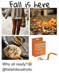 Fall Meme - funny memes white girls in fall be like funny image pictures to