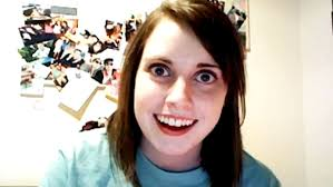 The Overly Attached Girlfriend Meme - overly attached girlfriend know your meme