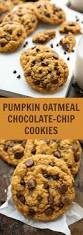 thanksgiving chocolate chip cookies pumpkin oatmeal chocolate chip cookies non cakey version