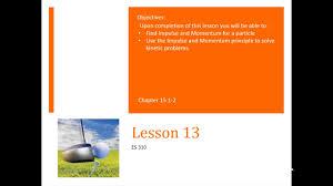 dynamics lesson 13 impulse momentum principle