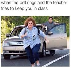 class bell rings images When the bell rings the bell doesn 39 t dismiss you i dismiss you jpg