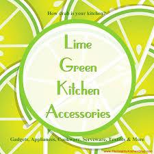 lime green kitchen appliances lime green kitchen accesories 47 best best lime green kitchen
