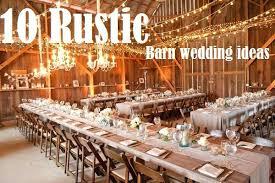 sophisticated wedding decoration ideas barn wedding decor ideas