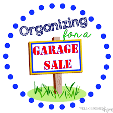 organizing for a garage sale with a printable well groomed home